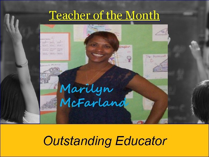 Teacher of the Month Marilyn Mc. Farland Outstanding Educator