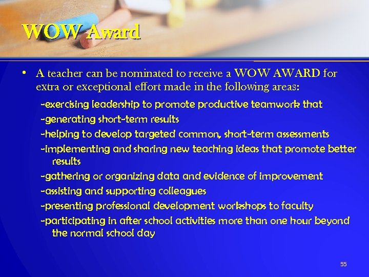 WOW Award • A teacher can be nominated to receive a WOW AWARD for