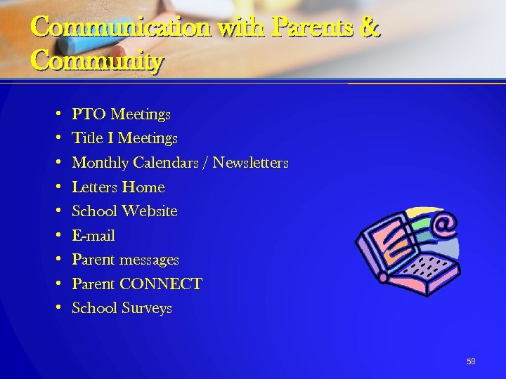 Communication with Parents & Community • • • PTO Meetings Title I Meetings Monthly