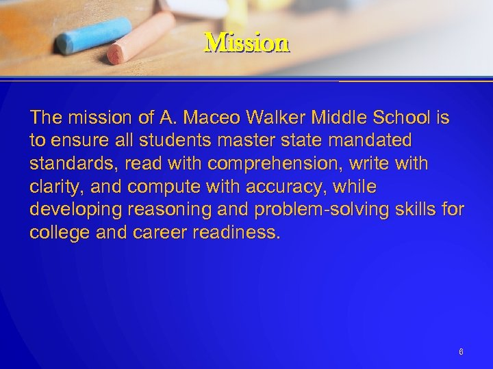 Mission The mission of A. Maceo Walker Middle School is to ensure all students