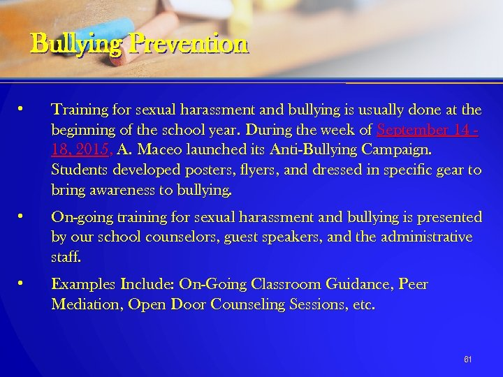 Bullying Prevention • Training for sexual harassment and bullying is usually done at the