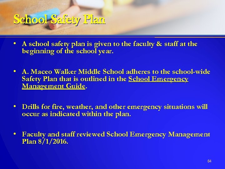 School Safety Plan • A school safety plan is given to the faculty &