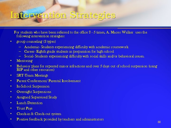 Intervention Strategies • • • For students who have been referred to the office