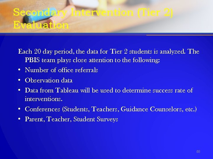 Secondary Intervention (Tier 2) Evaluation Each 20 day period, the data for Tier 2