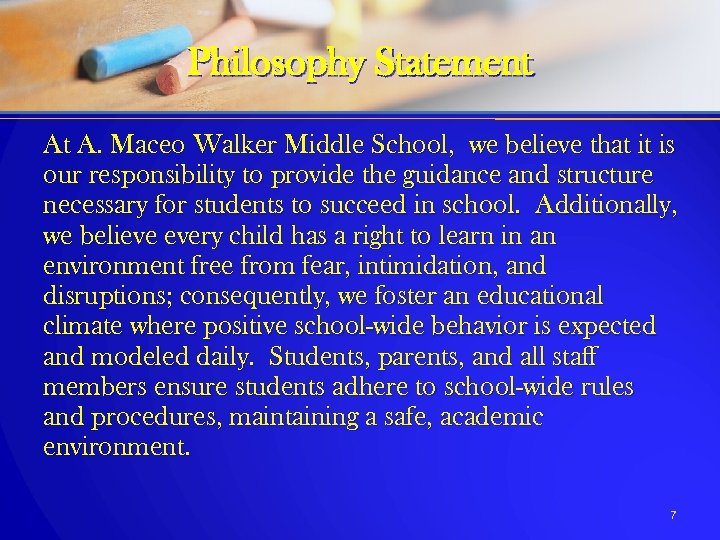 Philosophy Statement At A. Maceo Walker Middle School, we believe that it is our