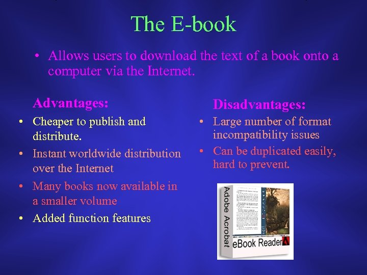 The E-book • Allows users to download the text of a book onto a