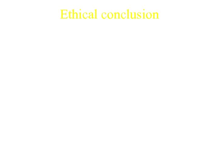 Ethical conclusion Should people have the right to freely view and move around their