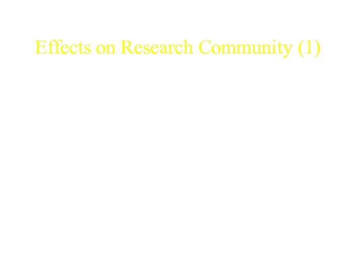 Effects on Research Community (1) • The U. S. has been a major hub