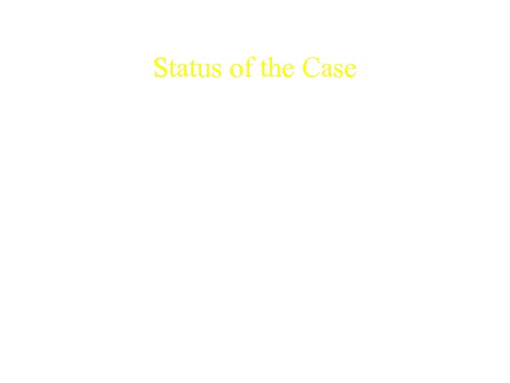 Status of the Case • May 8 th, 2002 - Elcom. Soft's request to