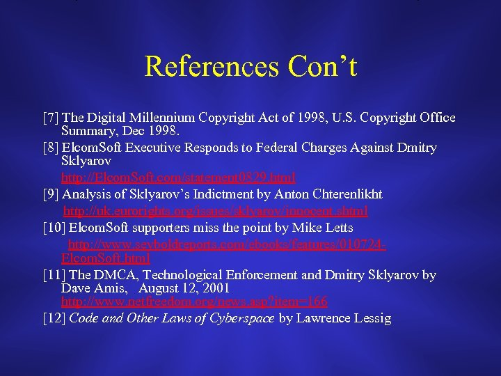 References Con't [7] The Digital Millennium Copyright Act of 1998, U. S. Copyright Office