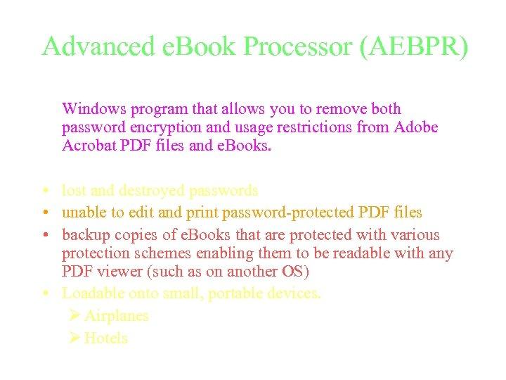 Advanced e. Book Processor (AEBPR) Windows program that allows you to remove both password
