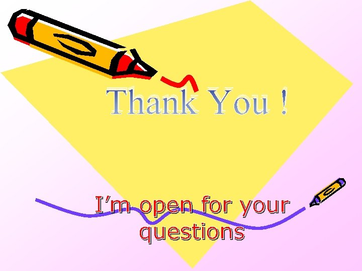 Thank You ! I'm open for your questions