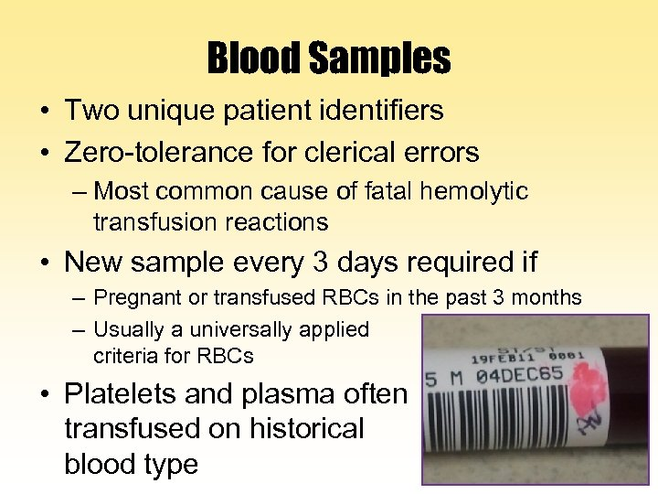Blood Samples • Two unique patient identifiers • Zero-tolerance for clerical errors – Most