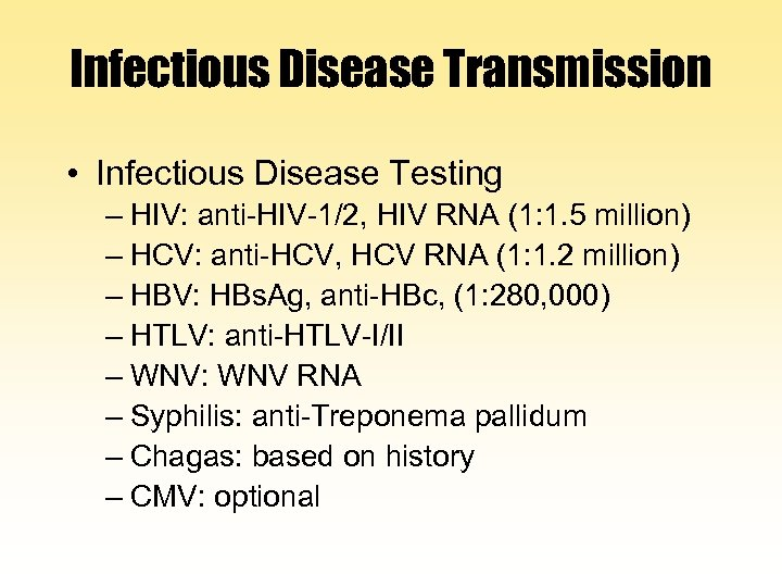 Infectious Disease Transmission • Infectious Disease Testing – HIV: anti-HIV-1/2, HIV RNA (1: 1.