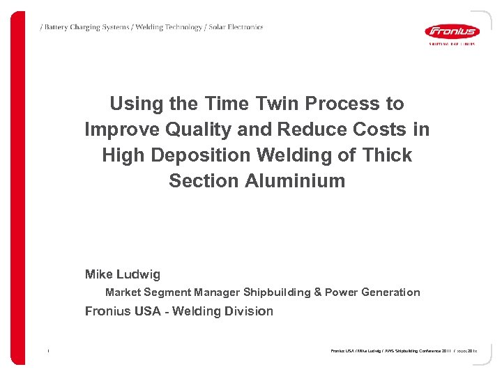 Using the Time Twin Process to Improve Quality and Reduce Costs in High Deposition
