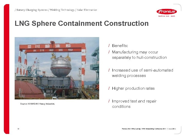 LNG Sphere Containment Construction / Benefits: / Manufacturing may occur separately to hull-construction /