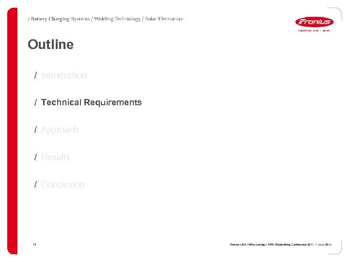 Outline / Introduction / Technical Requirements / Approach / Results / Conclusion 13 Fronius