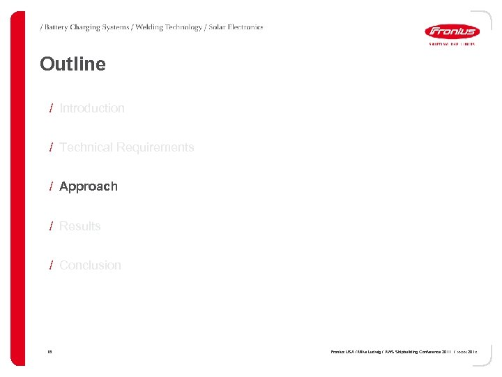 Outline / Introduction / Technical Requirements / Approach / Results / Conclusion 16 Fronius