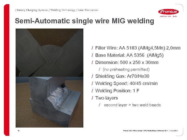 Semi-Automatic single wire MIG welding / Filler Wire: AA 5183 (Al. Mg 4, 5