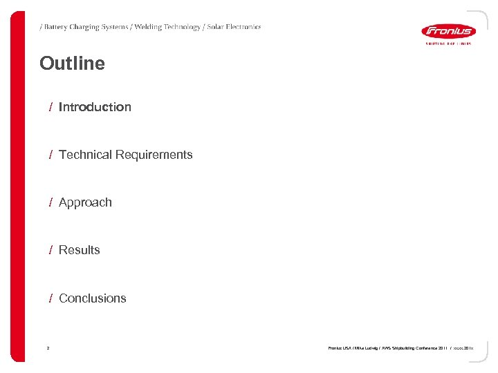 Outline / Introduction / Technical Requirements / Approach / Results / Conclusions 2 Fronius