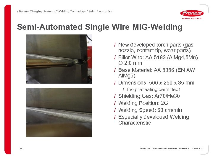 Semi-Automated Single Wire MIG-Welding / New developed torch parts (gas nozzle, contact tip, wear