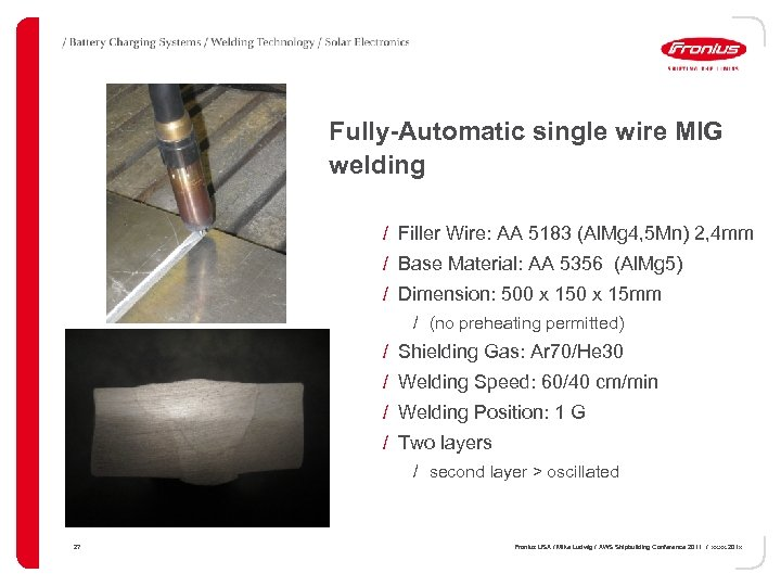 Fully-Automatic single wire MIG welding / Filler Wire: AA 5183 (Al. Mg 4, 5