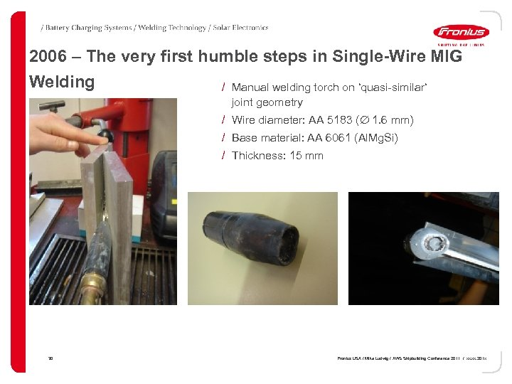 2006 – The very first humble steps in Single-Wire MIG Welding / Manual welding