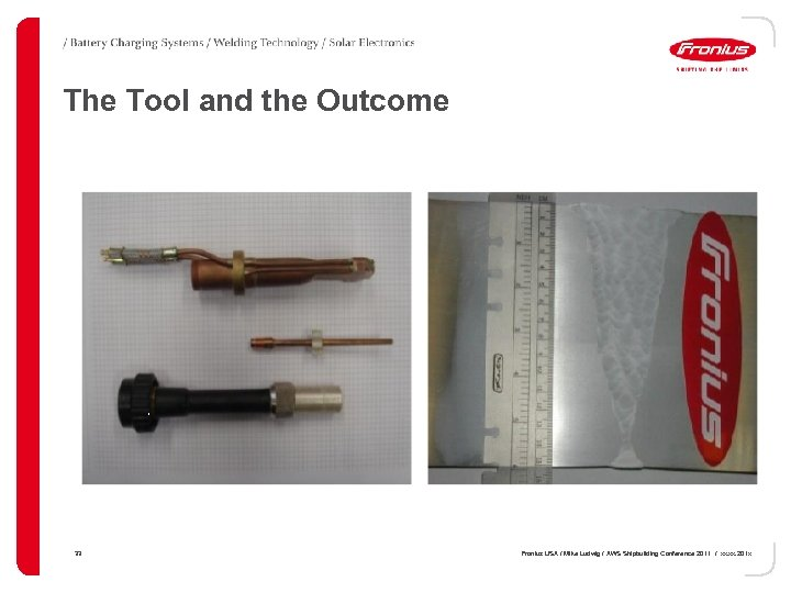 The Tool and the Outcome 33 Fronius USA / Mike Ludwig / AWS Shipbuilding