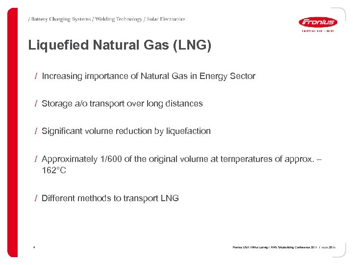 Liquefied Natural Gas (LNG) / Increasing importance of Natural Gas in Energy Sector /