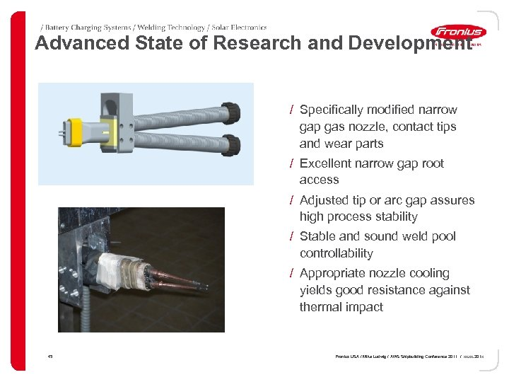 Advanced State of Research and Development / Specifically modified narrow gap gas nozzle, contact