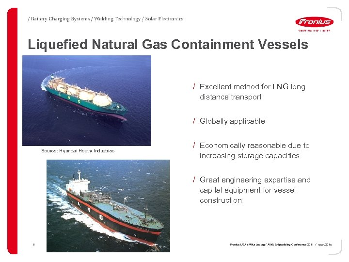 Liquefied Natural Gas Containment Vessels (LNG) / Excellent method for LNG long distance transport
