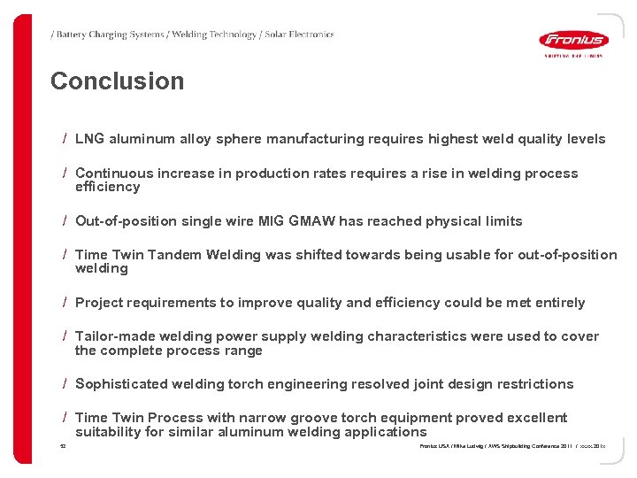 Conclusion / LNG aluminum alloy sphere manufacturing requires highest weld quality levels / Continuous
