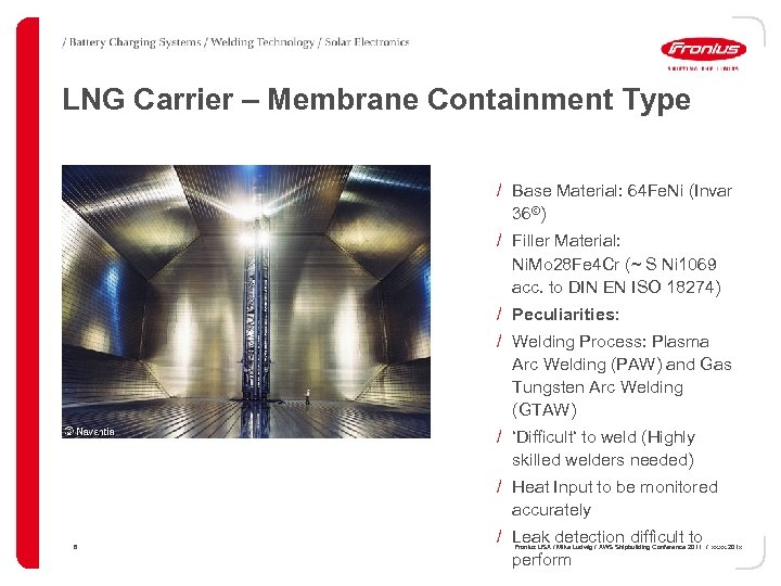 LNG Carrier – Membrane Containment Type / Base Material: 64 Fe. Ni (Invar 36©)
