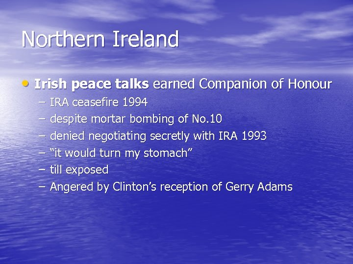 Northern Ireland • Irish peace talks earned Companion of Honour – – – IRA
