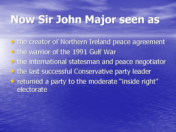 Now Sir John Major seen as • the creator of Northern Ireland peace agreement