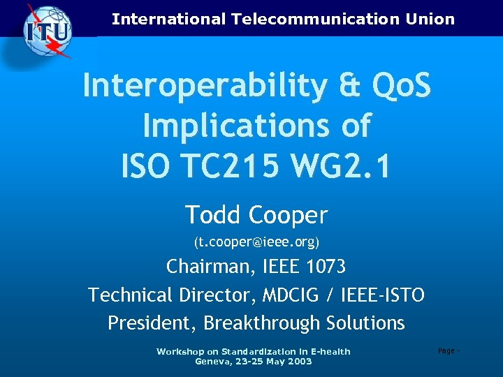 International Telecommunication Union Interoperability & Qo. S Implications of ISO TC 215 WG 2.