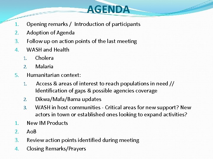 AGENDA 1. 2. 3. 4. 5. 1. 2. 3. 4. Opening remarks / Introduction