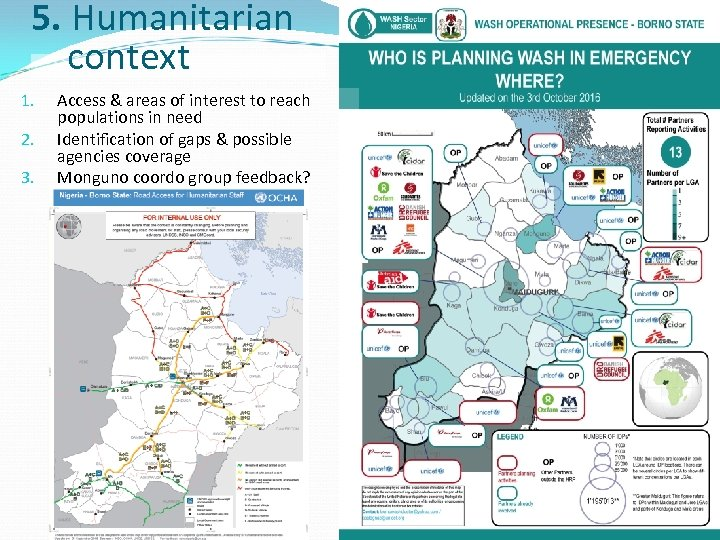 5. Humanitarian context 1. 2. 3. Access & areas of interest to reach populations
