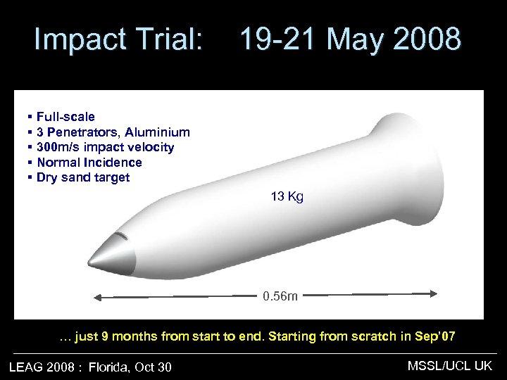 Impact Trial: 19 -21 May 2008 § Full-scale § 3 Penetrators, Aluminium § 300
