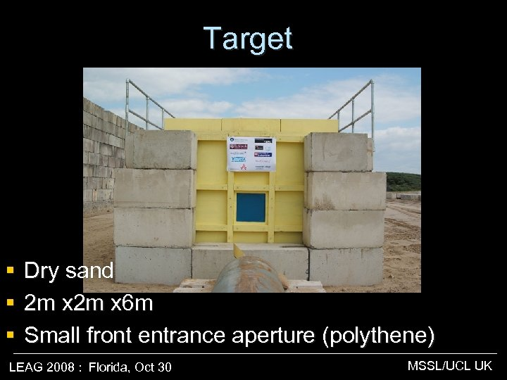 Target § § § Dry sand 2 m x 6 m Small front entrance
