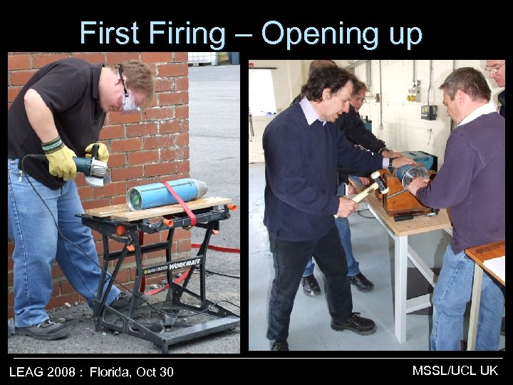 First Firing – Opening up §s LEAG 2008 : Florida, Oct 30 MSSL/UCL UK