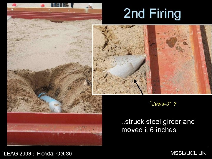 """2 nd Firing """"Jaws-3"""" ? . . struck steel girder and moved it 6"""