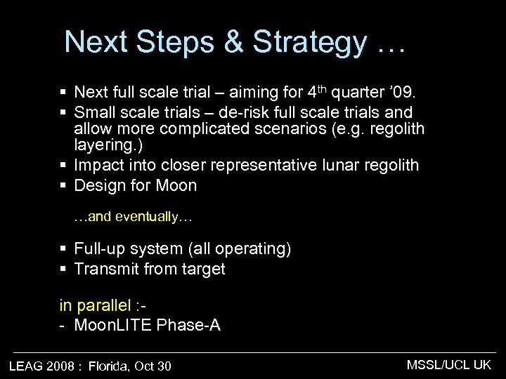 Next Steps & Strategy … § § Next full scale trial – aiming for