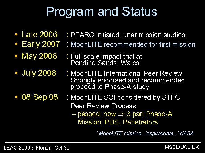 Program and Status § Late 2006 : PPARC initiated lunar mission studies § Early