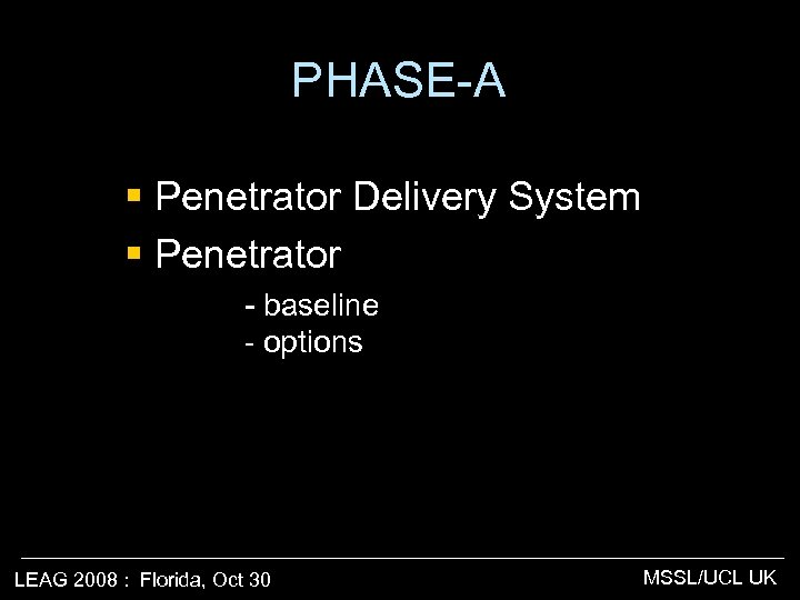 PHASE-A § Penetrator Delivery System § Penetrator - baseline - options LEAG 2008 :