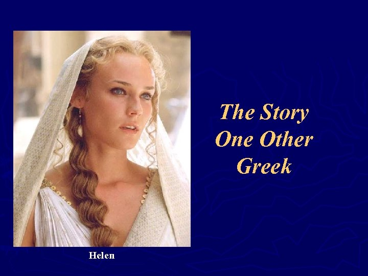 The Story One Other Greek Helen
