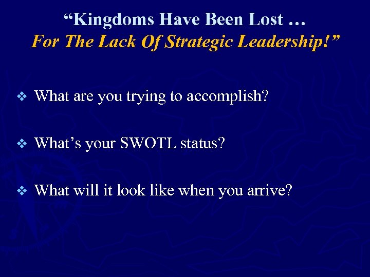 """""""Kingdoms Have Been Lost … For The Lack Of Strategic Leadership!"""" v What are"""