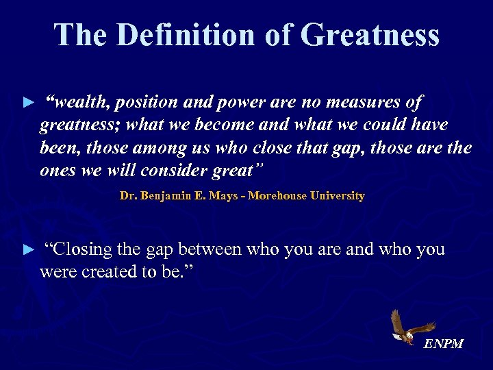 """The Definition of Greatness ► """"wealth, position and power are no measures of greatness;"""