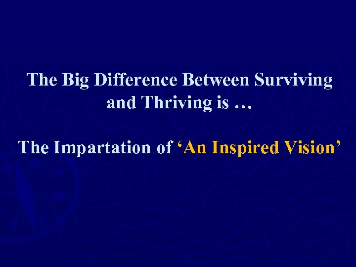 The Big Difference Between Surviving and Thriving is … The Impartation of 'An Inspired