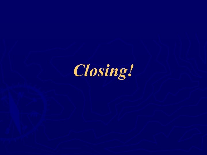 Closing!